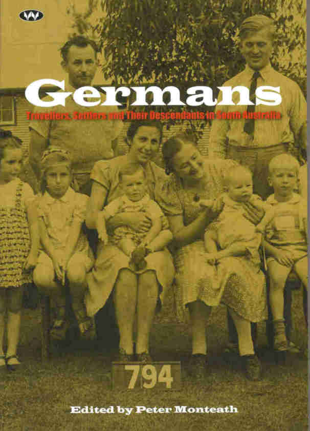 Germans: Travellers, Settlers and Their Descendants in South Australia